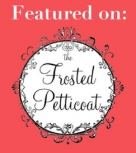 Featured On Frosted Petticoat