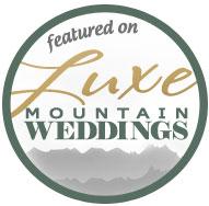 Featured on Luxe Mountain Weddings